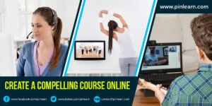 Create a Compelling Online Course