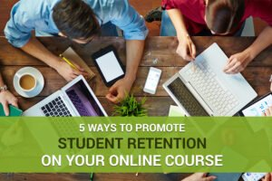 Student Retention On Your Online Course