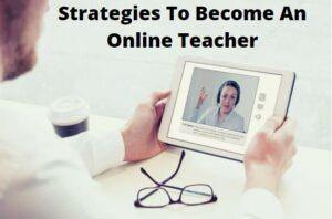 strategies to become an online teacher